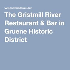 by San Antonio TX The Gristmill River Restaurant & Bar in Gruene Historic District