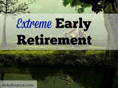 Is it even possible to do an extreme early retirement?Check out how you can do it here!