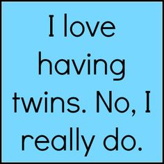 Being a twin parent is hard! It's also great! This MoM tells it like it is on both sides! Read more at Twiniversity.com!