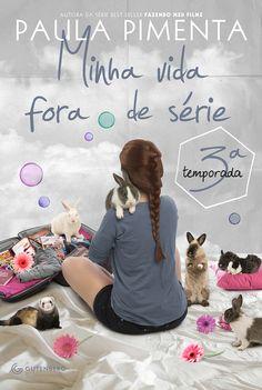 Minha Vida Fora de Série 3°temporada, de Paula Pimenta