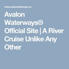 Avalon Waterways® Official Site | A River Cruise Unlike Any Other
