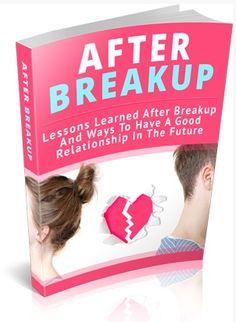After Breakup  Lessons learned after breakup and ways to have a good relationship in the future! Get All The Support And Guidance You Need To Be A Success At Having Better Relationships