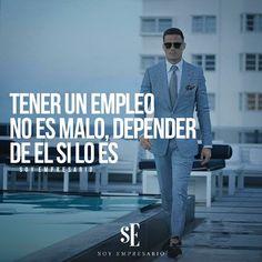 """""""Tener un empleo no es malo, depender de él si lo es! ~ #frases"""