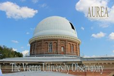 The Main Dome of the Vienna University Observatory, ready to monitor the Transit of Mercury in May Old Norse, Astrophysics, Vienna, Mercury, The Dreamers, Monitor, Taj Mahal, University, Building