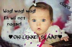 OK! LEKKER SLAAP Goeie Nag, Good Night, Words, Afrikaans, Face, Sleep, Nighty Night, The Face, Faces