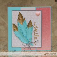 Smile Card #card #paperfeathers #goldtippedpaperfeathers