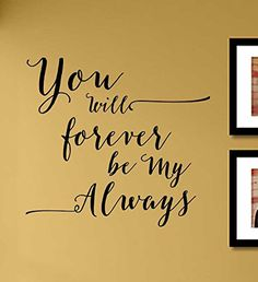 You will forever be my always Vinyl Wall Art Decal Sticker * Click image for more details.Note:It is affiliate link to Amazon.