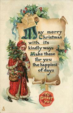TO GREET YOU on seal  MAY MERRY CHRISTMAS WITH ITS KINDLY WAYS MAKE FOR YOU THE HAPPIEST OF DAYS