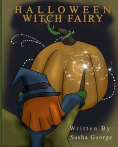 Halloween Witch Fairy by Sasha George http://www.amazon.com/dp/1517363071/ref=cm_sw_r_pi_dp_dCy-vb1WA8SG4