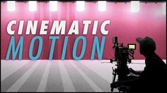 Perfect your Film with Cinematic Motion