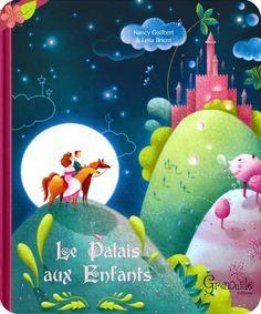 Le Palais aux Enfants de Nancy Guilbert et Leïla Brient - Grenouille éditions