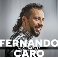 "RADIO   CORAZÓN  MUSICAL  TV: FERNANDO CARO PRESENTA ""MI QUITAPENAS"", SINGLE ADE..."