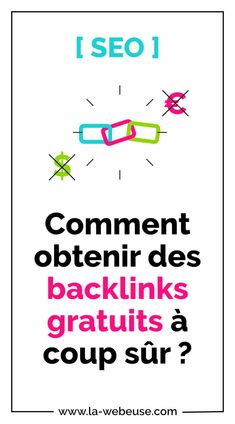 Backlinks gratuits : comment les obtenir facilement et du premier coup ? Wordpress, Seo, Beginning Sounds