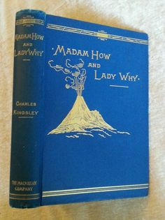 Madam How and Lady Why by Charles Kingsley Antique 1899 Children's Science & Nature in Books, Antiquarian & Collectible | eBay
