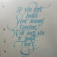 If you don't build YOUR dreams, someone will hire you to build theirs! Calligraphy by Mr.Kams // @misterkams