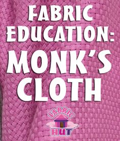 Fabric Hut — Fabric Education: Monk's Cloth Swedish Embroidery, Embroidery Applique, Lace Beadwork, Monks Cloth, Swedish Weaving, Cross Stitch Fabric, Weaving Patterns, Learn To Sew, Rug Hooking