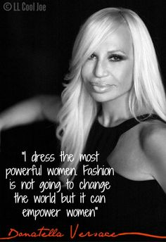 Donatella Versace Quote