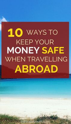 10 Ways to Keep Your Money Safe When Travelling Abroad | How to save money when travelling, how to budget as a backpacker or digital nomad | Save money on holiday with these failsafe budget travel tips!