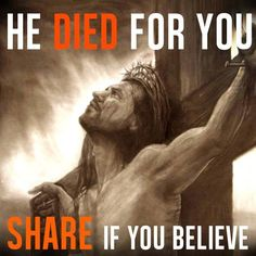 Jesus died for us. Repin or RT if you #believe.