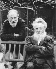 """William Morris (right) with artist Edward Burne-Jones, 1890. """" Have nothing in your house that you do not know to be useful, or believe to be beautiful.""""(Morris) . . . """"""""[I] lived inside . . . pictures and from the inside of them looked out upon a world less real than they."""" (Burne-Jones) . . .""""History has remembered the kings and warriors, because they destroyed; art has remembered the people, because they created."""" (Morris)"""