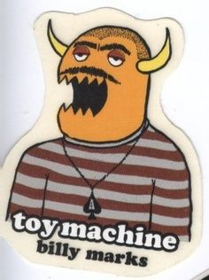 Toy Machine Billy Marks Monster Skateboard Sticker Ed Templeton.  Please click on photo to purchase.