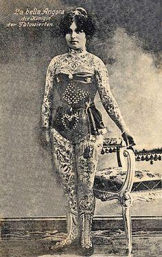"La Bella Angora ""The Queen of Tattoos"" Old Tattoos, Life Tattoos, Vintage Tattoos, Tatoos, Old Circus, Vintage Circus, Historical Tattoos, Circus Tattoo, Steampunk Circus"