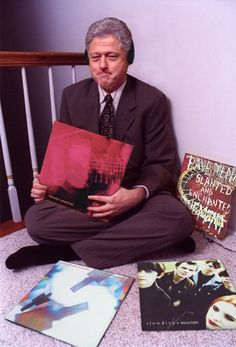 Bill Clinton listening to My Bloody Valentine? That's weird. AND Slowdive? I guess he was really into shoegaze. 'Slanted and Enchanted' makes sense, though.