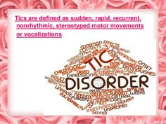 """As a young by I suffered from """"tic disorder"""" for almost a year when I was 7."""