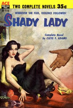 Dangerous or dames in danger pulp fiction crime front cover art. Pulp Fiction Book, Pulp Novel, Ace Books, Shady Lady, Pulp Magazine, Magazine Covers, Book Cover Art, Book Covers, Tough Girl