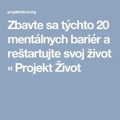 Zbavte sa týchto 20 mentálnych bariér a reštartujte svoj život «  Projekt Život Mantra, Health, Relax, Psychology, Health Care, Healthy, Salud
