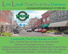 Get information on our 28-block historic downtown shopping district in Leavenworth, KS from the Leavenworth Main Street Program - leavenworthmainstreet.com