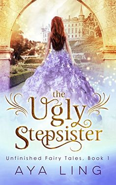The Ugly Stepsister (Unfinished Fairy Tales Book 1) by Aya Ling http://smile.amazon.com/dp/B00ZFYITWC/ref=cm_sw_r_pi_dp_hYWlwb0RK3ZD2