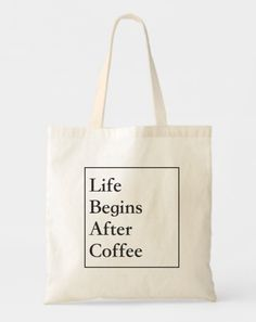 Coffee Lovers Tote Bags - Life begins after Coffee Lovers Tote Bags,Personalized Custom Totes – GeorgiaBags Source by alinaflorina Fabric Tote Bags, Diy Tote Bag, Canvas Tote Bags, Custom Bags, Custom Totes, Bag Quotes, Printed Tote Bags, Cloth Bags, Cotton Tote Bags