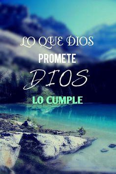 lo que Dios promete Dios cumple