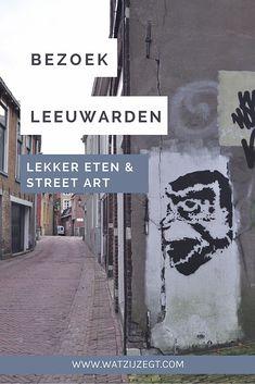 LEEUWARDEN // Bezoek Leeuwarden (Friesland) en ontdek toffe street art en lekker eten