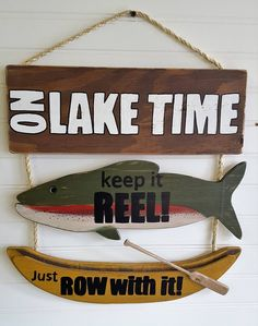 Rustic Lake Cabin Sign, On Lake Time, Keep it Reel, Just Row with it! Fish Decor, Trout decor by OurLittleCountryShop on Etsy