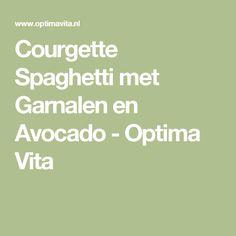 Courgette Spaghetti met Garnalen en Avocado - Optima Vita