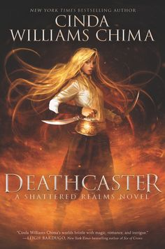 #CoverReveal Deathcaster (Shattered Realms, #4) by Cinda Williams Chima