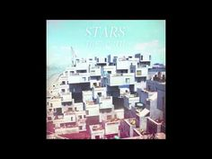 Stars - Hold On When You Get Love And Let Go When You Give It