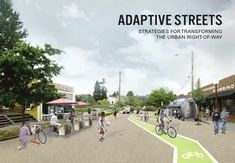 Adaptive Streets: Strategies for Transforming the Urban Right-of-Way  Adaptive Streets is an illustrated handbook to inspire and guide citizens, planners and officials to re-imagine how our streets can be adapted to increase utility and delight as well as enhance human and environmental health. The book presents a collection of strategies, demonstrating how they can be implemented in prototypical streets. Adaptive Streets can be used as a community empowerment tool to create new visions to…