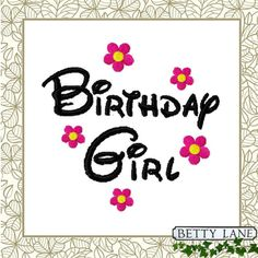 Hey, I found this really awesome Etsy listing at https://www.etsy.com/uk/listing/459444856/birthday-girl-happy-birthday-embroidery