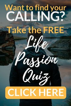 Want to find your calling? Take the Free Life Passion Quiz