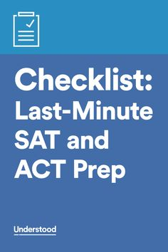 Use this checklist to help your teen feel confident and prepared for the SAT or ACT. Get these last-minute SAT and ACT prep tips. College Test, Act Prep, American High School, Importance Of Time Management, College Planning, Sats, Education And Training, Brain Training, Last Minute