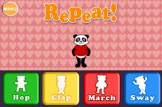 This game is suitable for young children to practice copying movement patterns and motor memory.  Basically, the child picks a character.  That character then performs a simple movement (hop, clap, march or sway).  The child then has to repeat what motion the character did.  It continues adding motions each round and the child must remember and repeat.