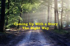 Writing at Rey's : Coming Up With a Story The Right Way