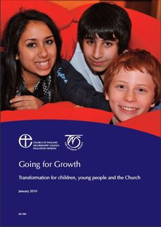 GROWTH IN FAITH: GOING FOR GROWTH - Transformation for children, young people, and the Church from the Church of England is full of ideas, resources and links for children's ministries
