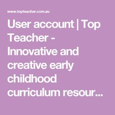 User account | Top Teacher - Innovative and creative early childhood curriculum resources for your classroom