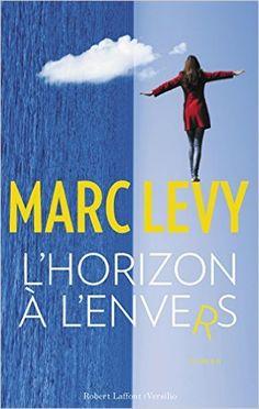 Amazon.fr - L'Horizon à l'envers - Marc Levy - Livres