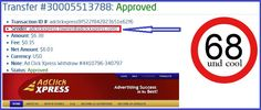 This is my 68th withdrawal proof from AdclickXpress. ACX is definitely the best online marketing program on the web. It is easy; you don't need previous experience with online programs on the web. You just need to log in, click and collect your money! No scam here. Start: http://bit.ly/1JxIgQY