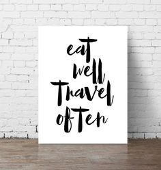 Eat Well Travel Often // Printable Wall Art / by InspireEmpire